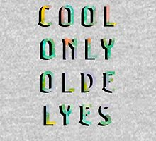 Cool Only Olde Lyes Unisex T-Shirt