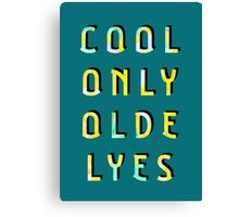 Cool Only Olde Lyes – Two  Canvas Print