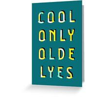 Cool Only Olde Lyes – Two  Greeting Card