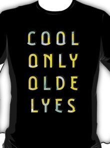 Cool Only Olde Lyes – Two  T-Shirt