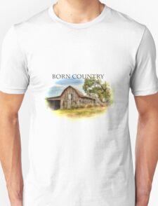Born Country - Rural Barn Landscape - Americana T-Shirt