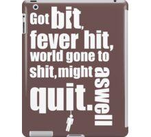 Got bit  Fever hit. iPad Case/Skin