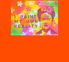 I Paint My Own Reality Womens T-Shirt