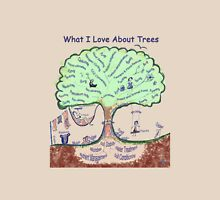 What I Love About Trees Unisex T-Shirt
