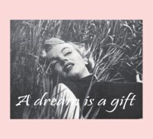 A Dream is a Gift Marilyn  T-Shirt