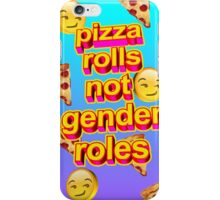 Pizza Rolls Not Gender Roles iPhone Case/Skin