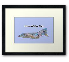 Hero of the Sky - Viet Nam Era Phantom Jet Framed Print