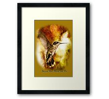 Spread Your Wings and Fly - Inspirational Design Framed Print