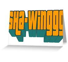 Sha-winggg Greeting Card