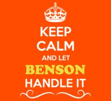 Keep Calm and Let BENSON Handle it Kids Clothes