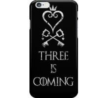 Three is coming iPhone Case/Skin