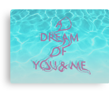 A Dream Of You & Me Canvas Print