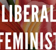 Angry Liberal Feminist Delight Sticker