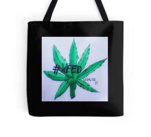 #weed Tote Bag