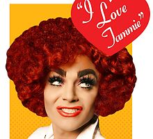 I Love Tammie Brown by aespinel
