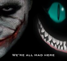 We're All Mad Here by AmIArtistic