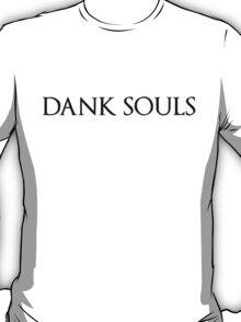 Dank Souls (Black Lettering) T-Shirt