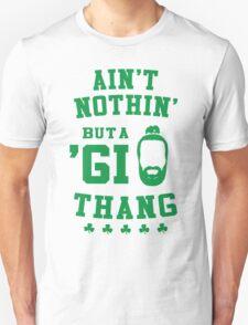 Ain't Nothin' But A 'GI Thang T-Shirt