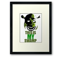 This is my swamp - Shrek is love. Shrek is life. Framed Print