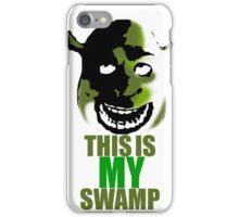 This is my swamp - Shrek is love. Shrek is life. iPhone Case/Skin