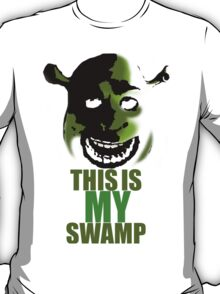 This is my swamp - Shrek is love. Shrek is life. T-Shirt