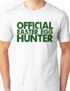 Official Easter Egg Hunter Unisex T-Shirt
