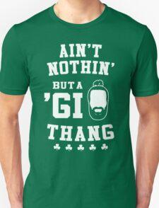 Ain't Nothin' But A 'GI Thang – B T-Shirt
