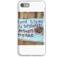 welcome silence embrace stillness iPhone Case/Skin