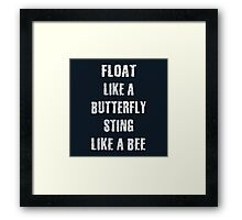 Float Like A Butterfly Sting Like A Bee Framed Print