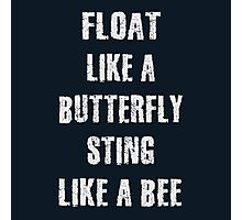 Float Like A Butterfly Sting Like A Bee Photographic Print