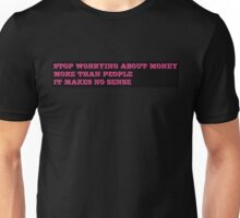 Stop worrying about money Unisex T-Shirt