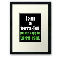 I AM A TERRA-IST Framed Print