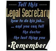 """""""Tell this Legal Secretary how to do his job... and you can tell the doctor the last thing you remember"""" Collection #720140 Poster"""
