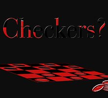 Checkers Anyone? by Trudy Wilkerson