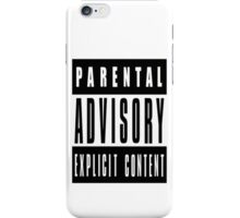 Parental Advisory Explicit Content iPhone Case/Skin