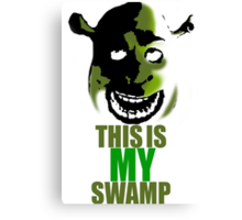 This is MY Swamp Poster Canvas Print