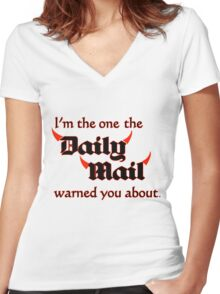 I'm the One the Daily Mail Warned You About! Women's Fitted V-Neck T-Shirt