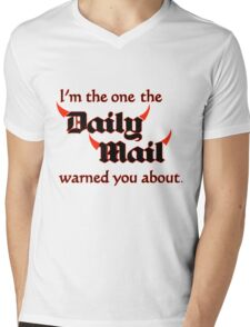 I'm the One the Daily Mail Warned You About! Mens V-Neck T-Shirt