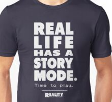 Real Life Has A Story Mode Unisex T-Shirt