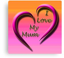 Beautiful Cushions/ Mothers day/ Heart you mum Canvas Print