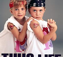 Olsen Twins Thug Life by Gregory Wilson