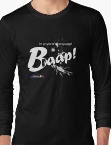 Braap!!!! (on dark) Long Sleeve T-Shirt
