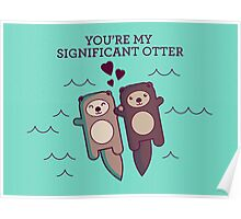 You're My Significant Otter Poster