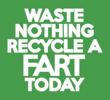 Waste nothing Recycle a fart today Kids Clothes