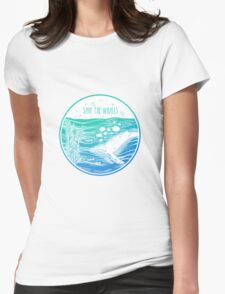 Save the Whales! Womens Fitted T-Shirt
