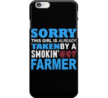 Sorry This Girl Is Already Taken By A Smokin Hot Farmer - TShirts & Hoodies iPhone Case/Skin