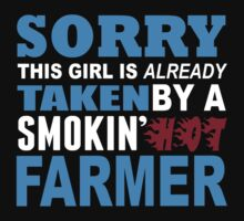 Sorry This Girl Is Already Taken By A Smokin Hot Farmer - TShirts & Hoodies by funnyshirts2015