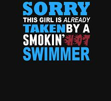 Sorry This Girl Is Already Taken By A Smokin Hot Swimmer - TShirts & Hoodies T-Shirt