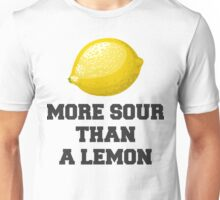 More Sour Than A Lemon Unisex T-Shirt