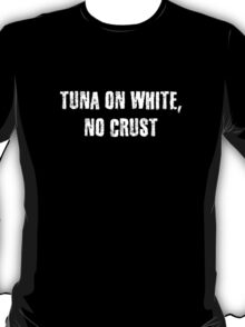 Tuna No Crust Fast and Furious Shirt T-Shirt